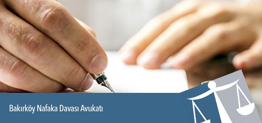 Bakırköy Nafaka Davası Avukatı